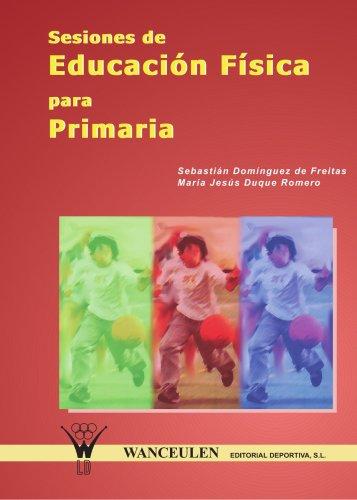 9788495883063: SESIONES DE EDUCACIÓN FÍSICA PARA PRIMARIA (Spanish Edition)