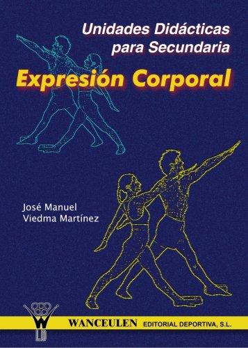 9788495883124: Unidades Didácticas Para Secundaria: Expresión Corporal