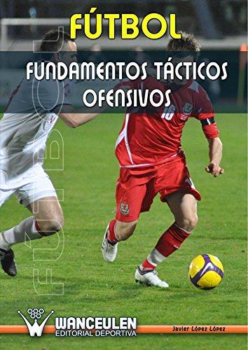 9788495883216: Fútbol: Fundamentos Tácticos Ofensivos (Spanish Edition)