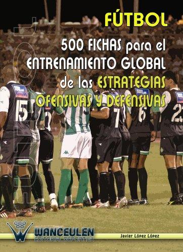 9788495883230: Fútbol: 500 Fichas Para el Entrenamiento de las Estrategias Ofensivas y Defensivas (Spanish Edition)