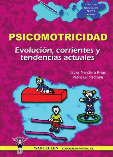 9788495883322 Psicomotricidad Evolucion Corrientes Y Tendencias Actuales Spanish Edition Abebooks Javier Mendiara 8495883325