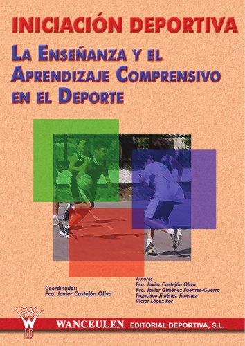 9788495883384: INICIACIÓN DEPORTIVA: ENSEÑANZA Y APRENDIZAJE COMPRENSIVO EN EL DEPORTE (Spanish Edition)