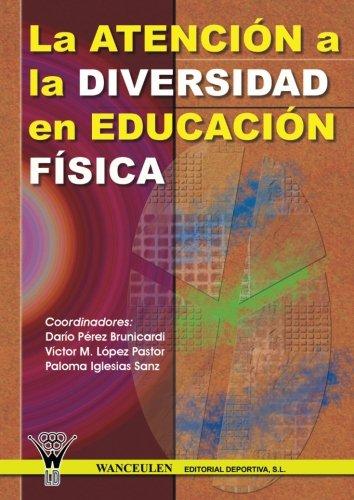9788495883759: La Atención A La Diversidad En Educación Física