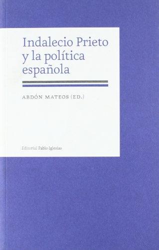 INDALECIO PRIETO Y LA POLÍTICA ESPAÑOLA: MATEOS, ABDÓN