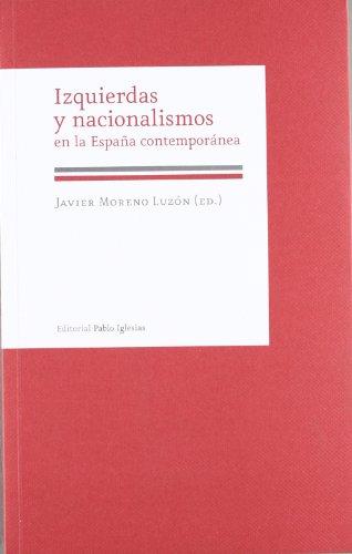 Stock image for Izquierdas y Nacionalismos En La Espaana Contemporaanea (Hardback) for sale by The Book Depository EURO