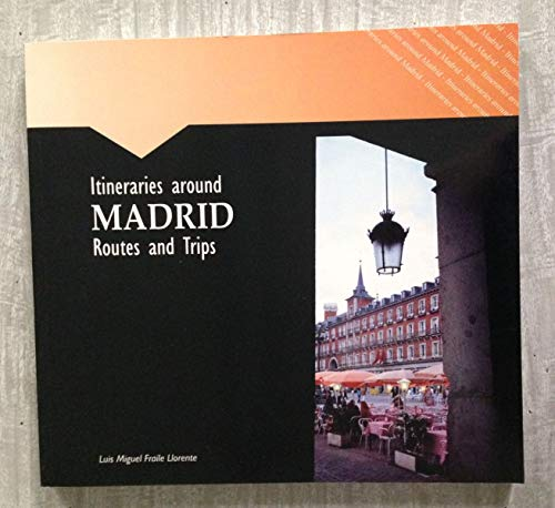 Itineraries around MADRID Routes and Trips