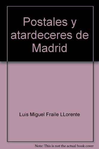 Postales y atardeceres de Madrid: Luis Miguel Fraile