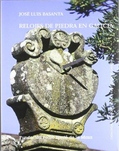 9788495892164: Relojes de piedra en Galicia (Catalogación Arqueológica y Artística de Galicia)