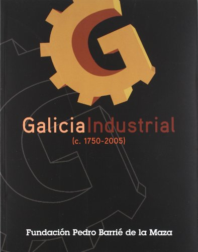 9788495892454: Galicia industrial: (c.1750-2005)