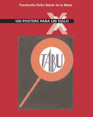 100 Posters Para Un Siglo - 100 Posters for a Century