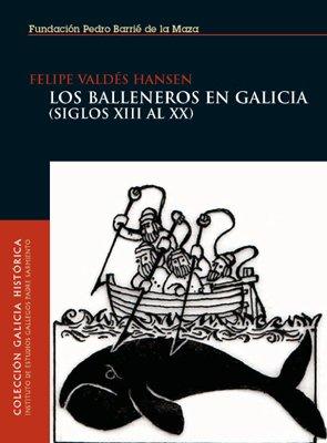 9788495892782: Los Balleneros En Galicia: Siglos XIII Al XX