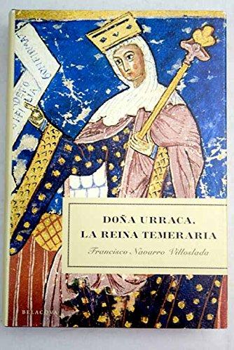 9788495894700: Doña urraca, la Reina temeraria (Novela Historica)