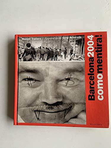 9788495894977: Barcelona 2004 como mentira