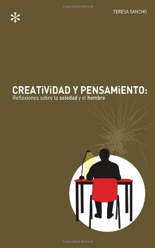 Creatividad Y Pensamiento. Reflexiones S