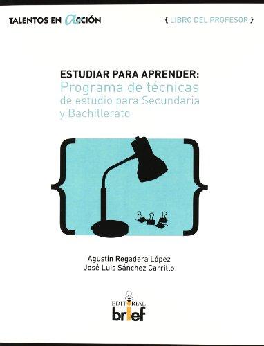 9788495895769: Estudiar Para Aprender: Programa De Técnicas De Estudio Para Secundaria Y Bachillerato. Libro Del Profesor (Talentos en acción)