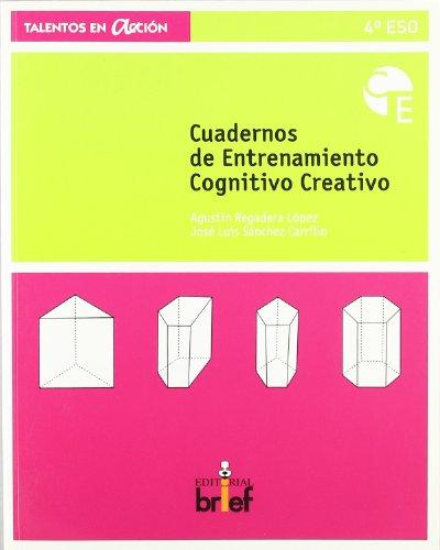 9788495895837: Cuaderno de Entrenamiento Cognitivo Creativo (4º Eso)
