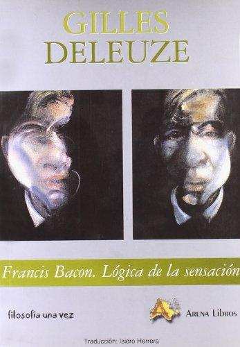 9788495897282: Francis Bacon. Logica de la sensacion