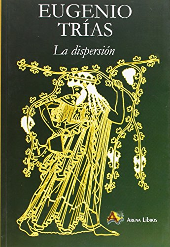 9788495897374: DISPERSION,LA (Filosofia Una Vez)