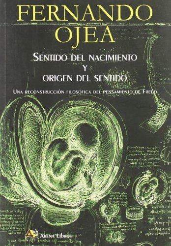 9788495897640: Sentido del nacimiento y origen del sentido.Reconstrucción filosóf.pensamiento Freud(R)(2008)