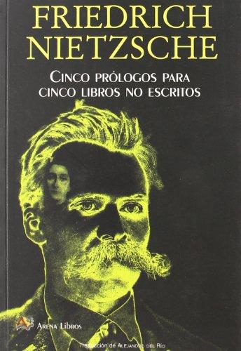 9788495897794: Cinco prólogos para cinco libros no escritos