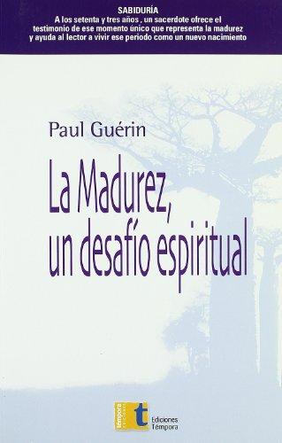 La madurez, un desafío espiritual: Jódar Muñoz, Julià