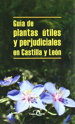 9788495906236: GUÍA DE PLANTAS ÚTILES Y PERJUDICIALES EN CASTILLA Y LEÓN