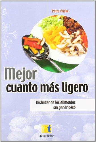 9788495906809: Mejor cuanto mas ligero (disfrutarde los alimentos sin ganar peso)