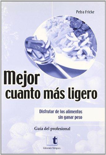 9788495906847: Mejor cuanto mas ligero (guia del profesional) (disfrutar de los alimentos sin ganar peso)