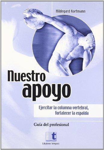 9788495906854: Nuestro apoyo (guia del profesional) (ejercitar la columna vertebral,fortalecer la espalda)