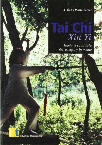 9788495906892: Tai chi xin yi. hacia el equilibrio del cuerpo y la mente