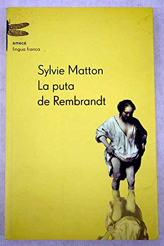 9788495908377: LA Puta De Rembrandt (Spanish Edition)