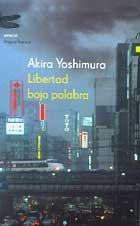 Libertad bajo palabra (8495908395) by Akira Yoshimura