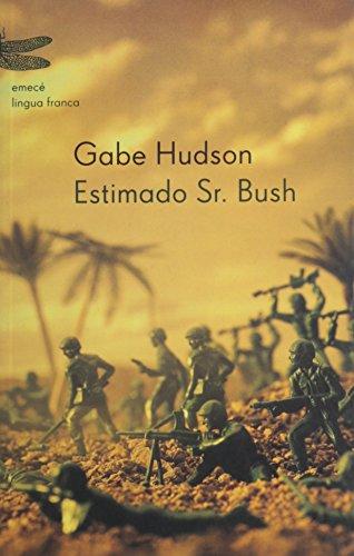 9788495908506: Estimado Sr. Bush (Spanish Edition)
