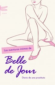 9788495908834: Las aventuras intimas de Belle de Jour/ Secret Diary of a Call Girl (Spanish Edition)