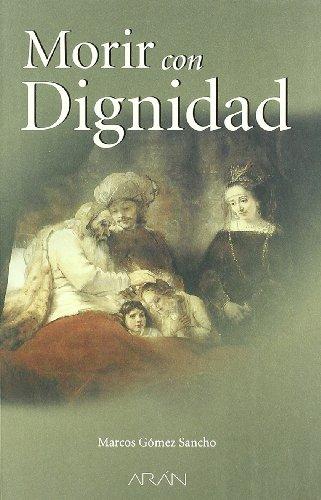 9788495913463: Morir Con Dignidad