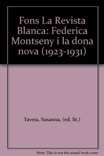 9788495916808: Fons La Revista Blanca: Federica Montseny i la dona nova (1923-1931) (Els Papers del Pavelló de la República)