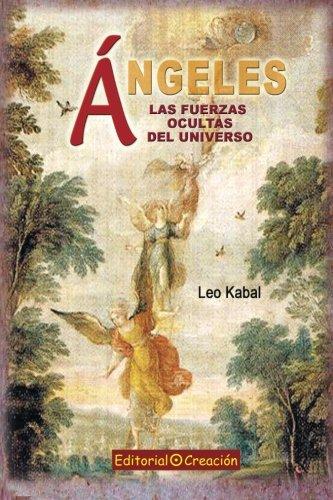 9788495919847: Ángeles, las fuerzas ocultas del universo (Spanish Edition)