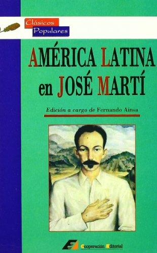 América Latina en José Martí ( Antología de ensayos), - Fernando Aínsa