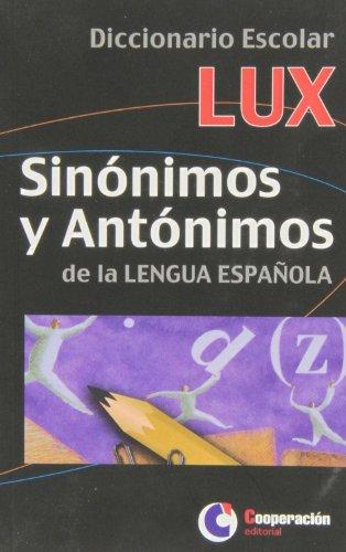 9788495920539: Diccionario escolar Lux sinónimos y antónimos