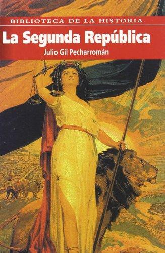 La segunda república (Paperback): Julio Gil Pecharromán