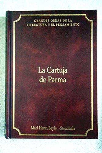 La cartuja de Parma: Mari Henri Beyle,