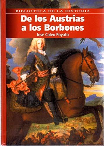 DE LOS AUSTRIAS A LOS BORBONES: CALVO POYATO, José