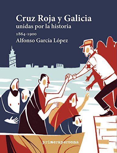 Cruz Roja y Galicia: Unidas Por La: Garcia Lopez, Alfonso