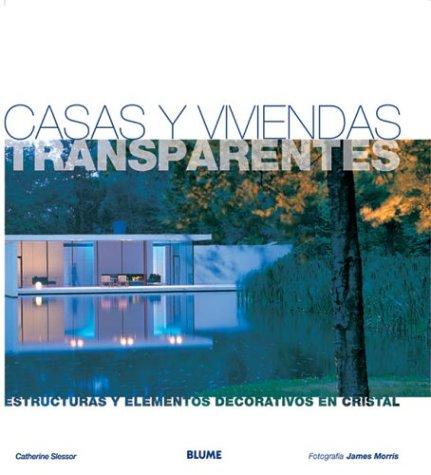 9788495939050: Casas y Viviendas Transparentes: Estructuras y Elementos Decorativos En Cristal