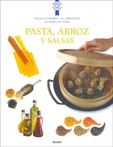 9788495939579: Pasta, Arroz y Salsa (Le Cordon Bleu) (Spanish Edition)