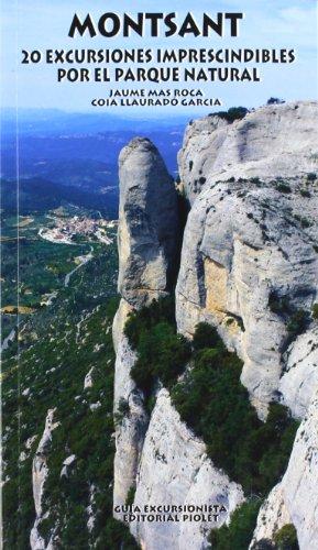 9788495945976: Montsant : 20 excursiones imprescindibles por el parque natural
