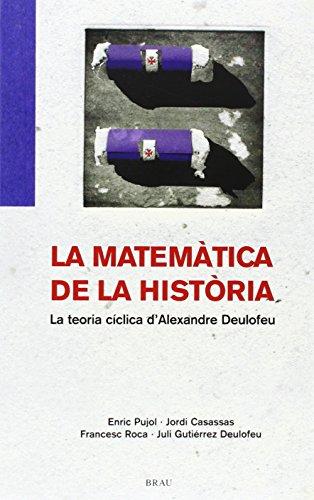 9788495946508: La matemática de la història: La teoria cíclica d'Alexandre Deulofeu