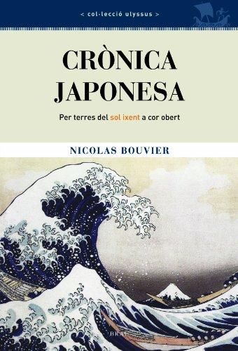 9788495946751: Crònica japonesa: Per terres del sol ixent a cor obert (Ulyssus)