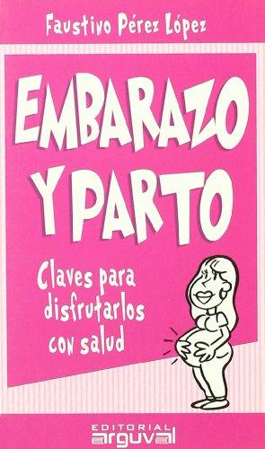 Embarazo y parto: Faustino R. Pérez-López