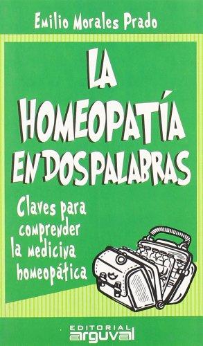 La homeopatía en dos palabras (Book): Emilio Morales Prado